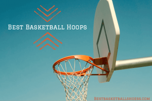 Best Basketball Hoops 2019