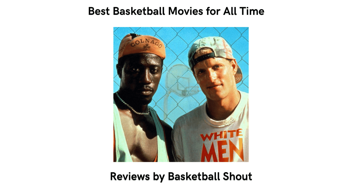 Best Basketball Movies for All Time